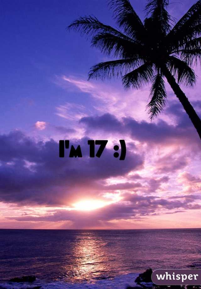 I'm 17 :)