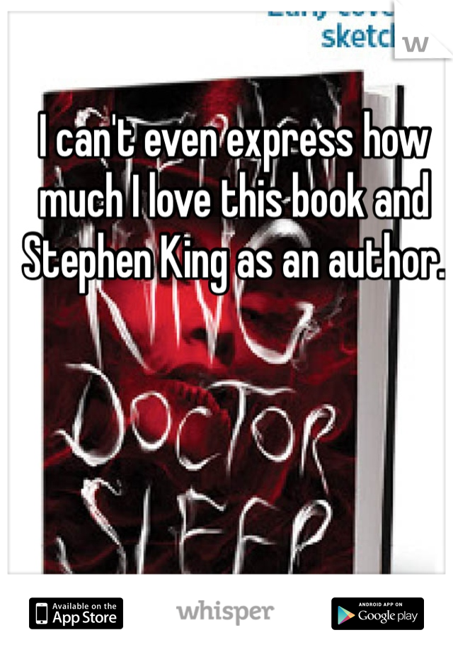 I can't even express how much I love this book and Stephen King as an author.