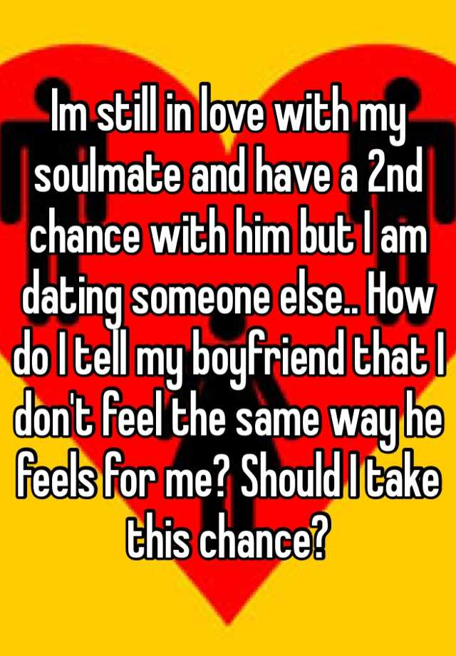 My soulmate is dating someone else