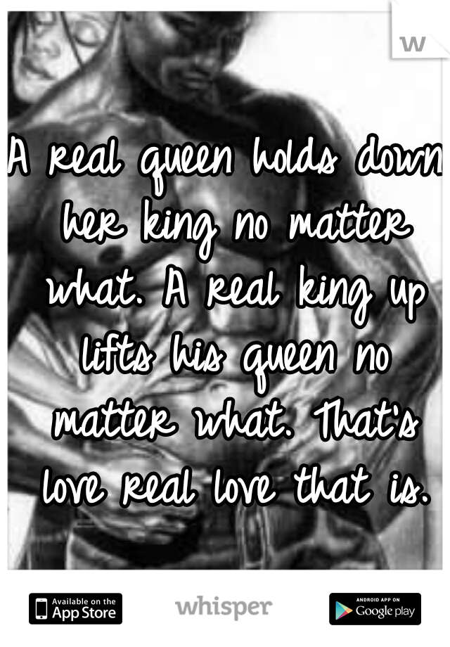 A Real Queen Holds Down Her King No Matter What A Real King Up