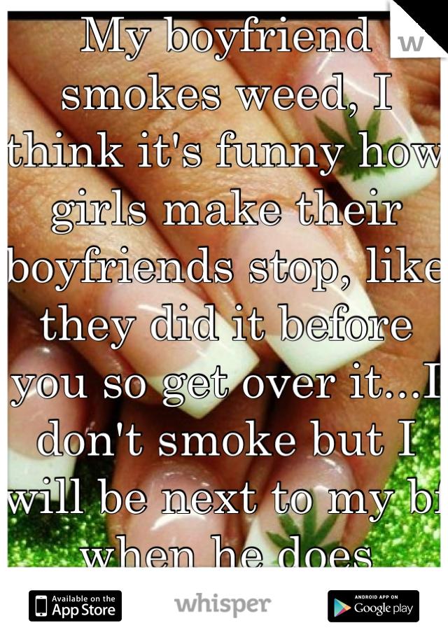 Boyfriend smokes weed my Dear Prudence: