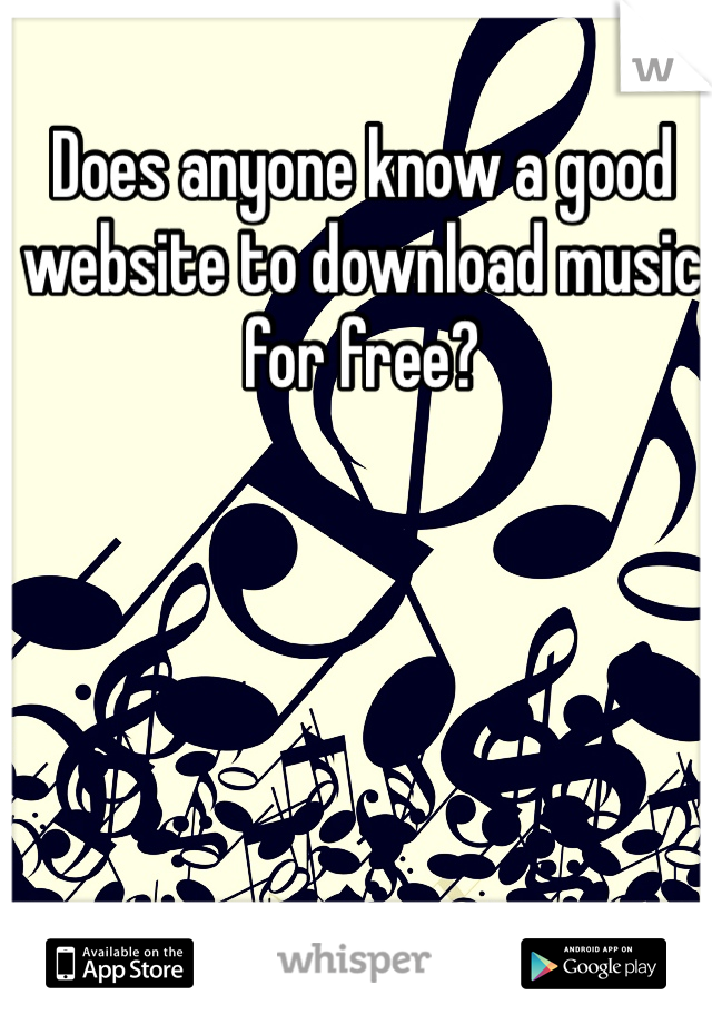 Does anyone know a good website to download music for free?