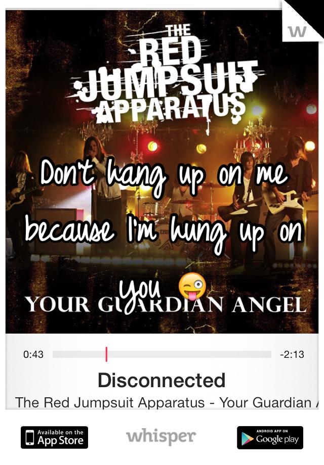 Don't hang up on me because I'm hung up on you 😜