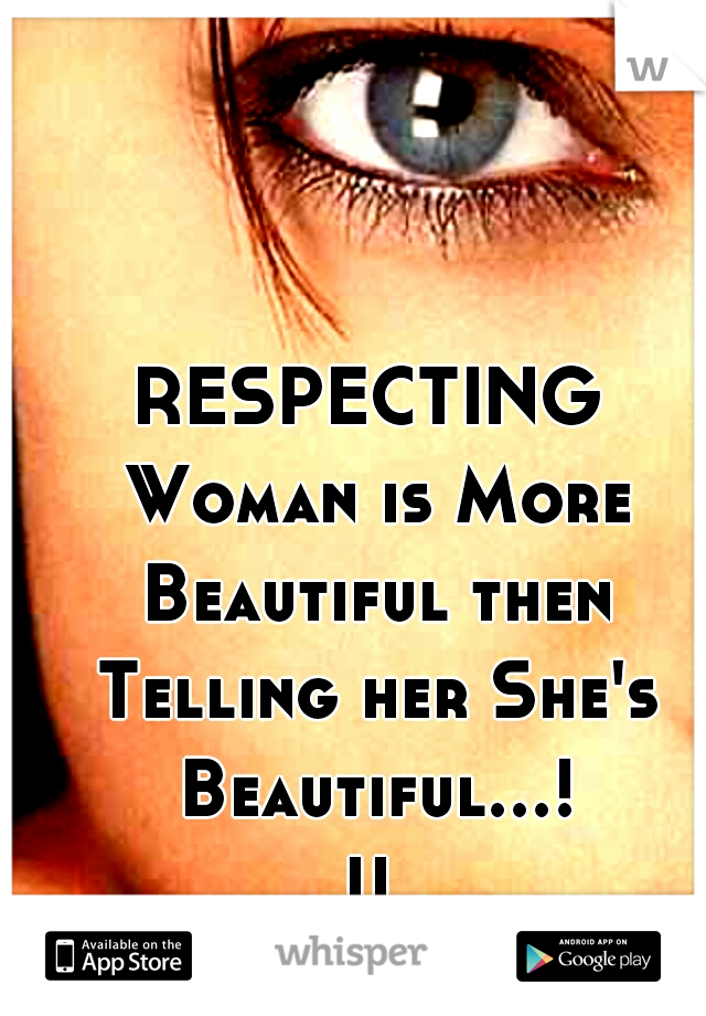 RESPECTING Woman is More Beautiful then Telling her She's