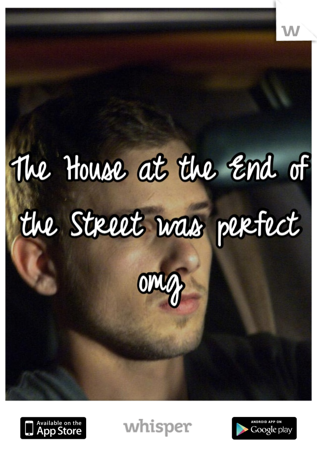 The House at the End of the Street was perfect omg