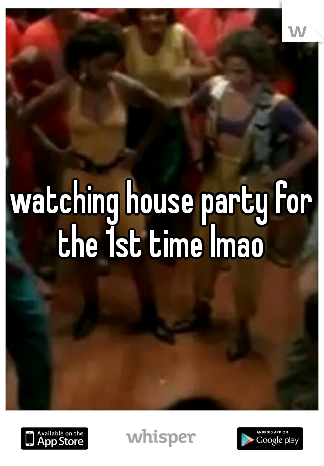 watching house party for the 1st time lmao