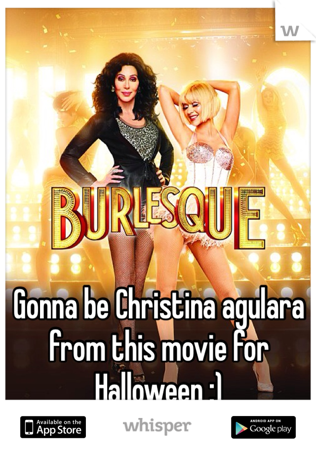 Gonna be Christina agulara from this movie for Halloween :)