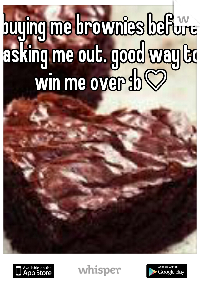 buying me brownies before asking me out. good way to win me over :b♡
