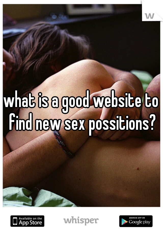 what is a good website to find new sex possitions?