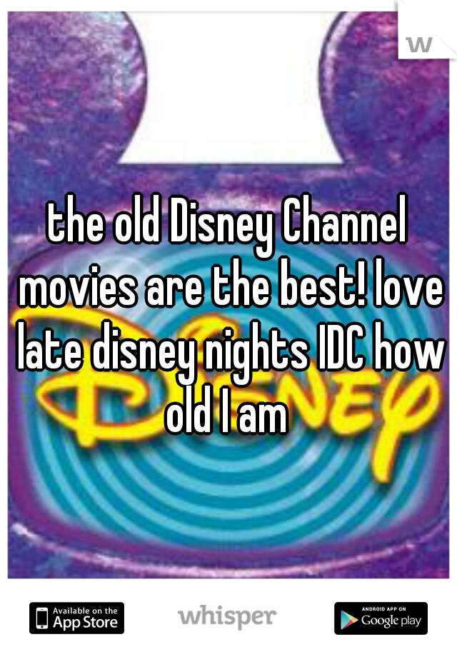 the old Disney Channel movies are the best! love late disney nights IDC how old I am