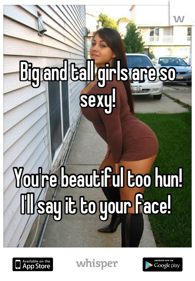 Big girls are sexy too