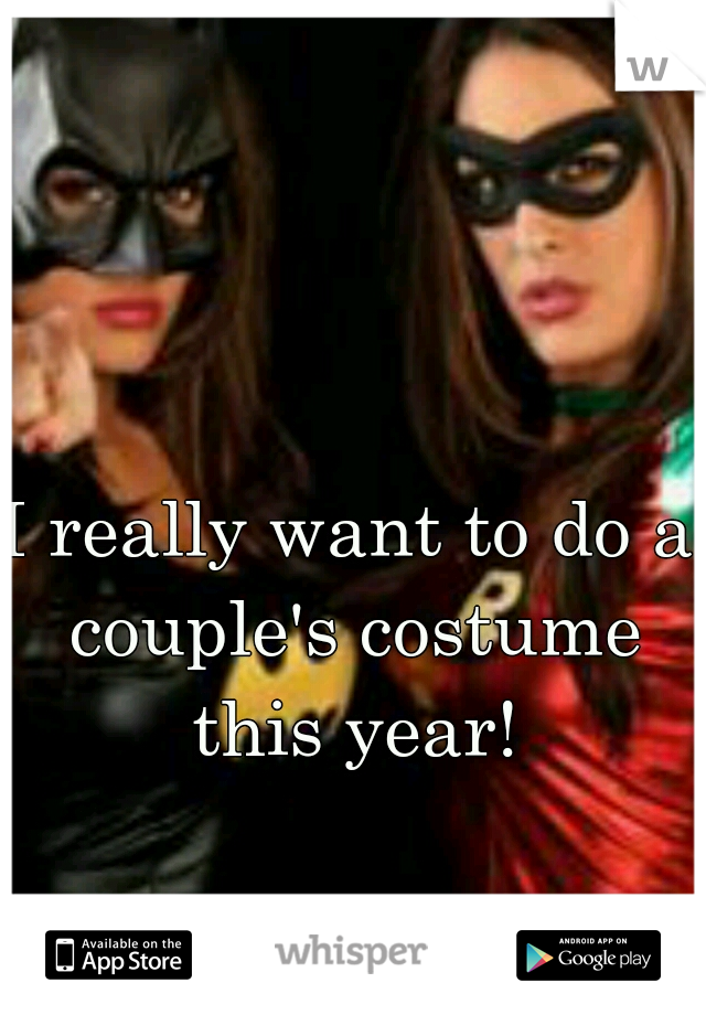 I really want to do a couple's costume this year!