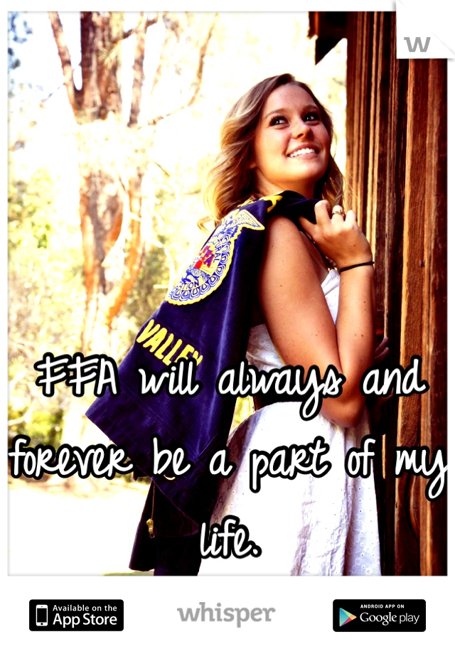 FFA will always and forever be a part of my life.