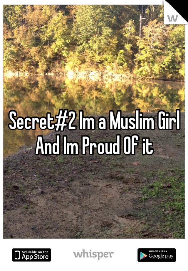 Secret#2 Im a Muslim Girl And Im Proud Of it