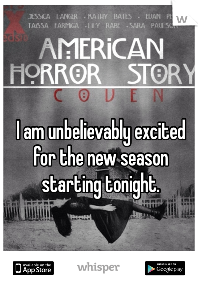 I am unbelievably excited for the new season starting tonight.
