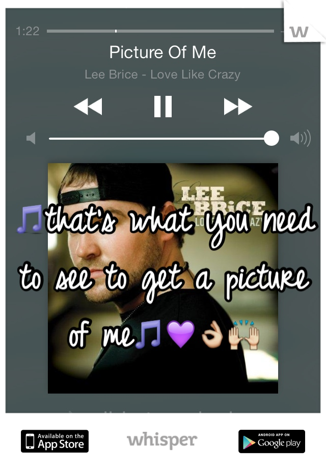 🎵that's what you need to see to get a picture of me🎵💜👌🙌