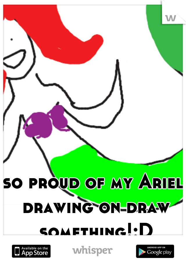 so proud of my Ariel drawing on draw something!:D