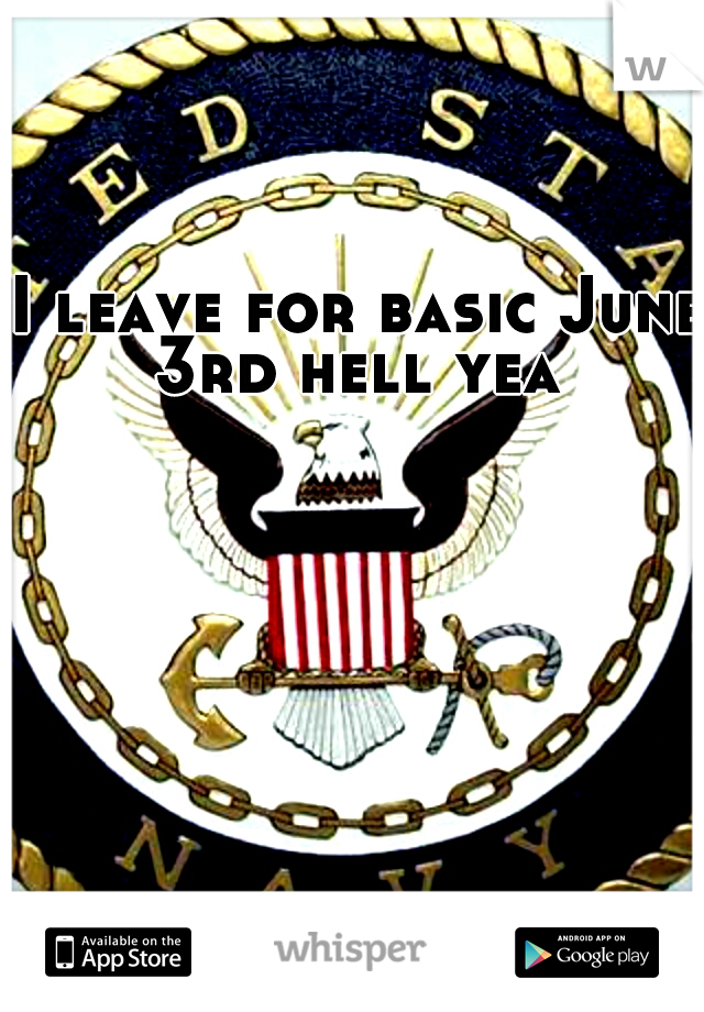 I leave for basic June 3rd hell yea