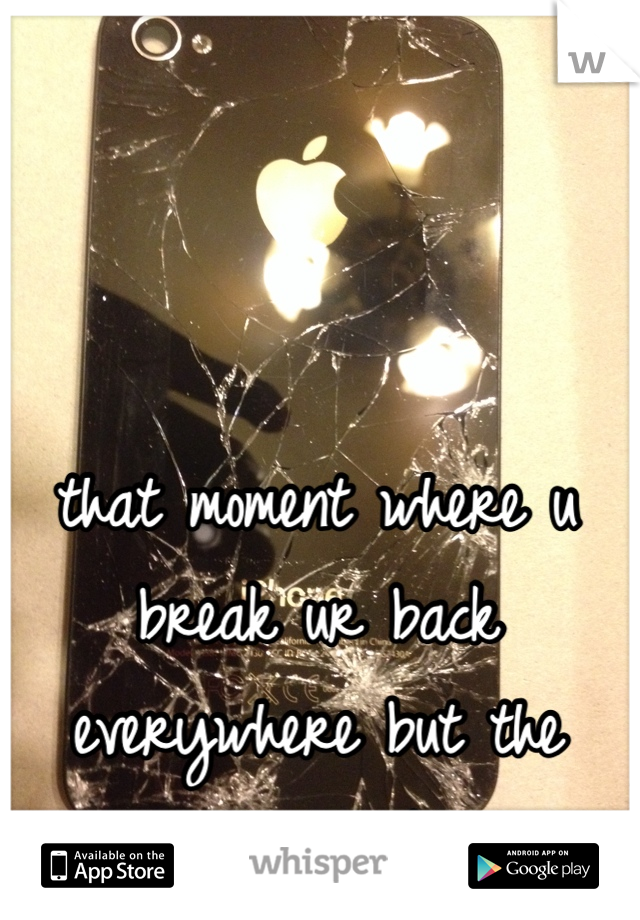 that moment where u break ur back everywhere but the apple symbol