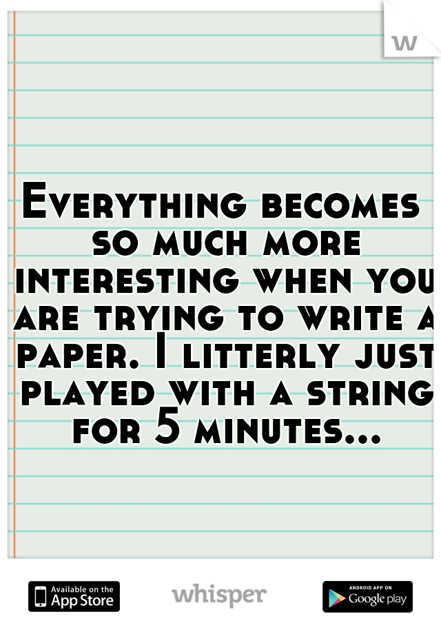 Everything becomes so much more interesting when you are trying to write a paper. I litterly just played with a string for 5 minutes...