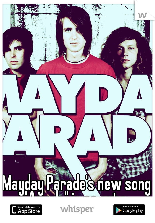 "Mayday Parade's new song ""Angels"" is so cute."