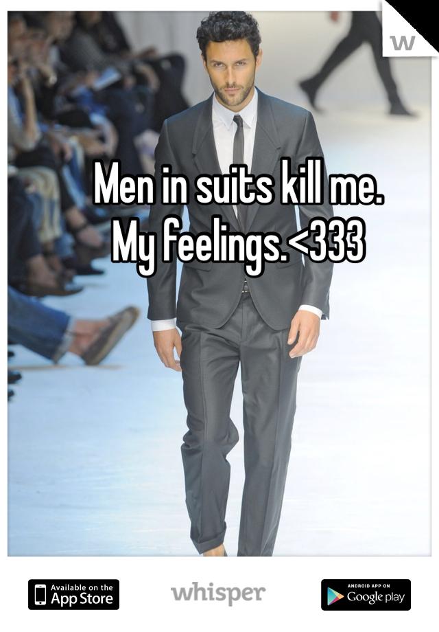 Men in suits kill me. My feelings.<333