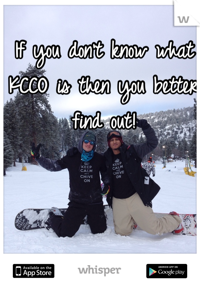 If you don't know what KCCO is then you better find out!