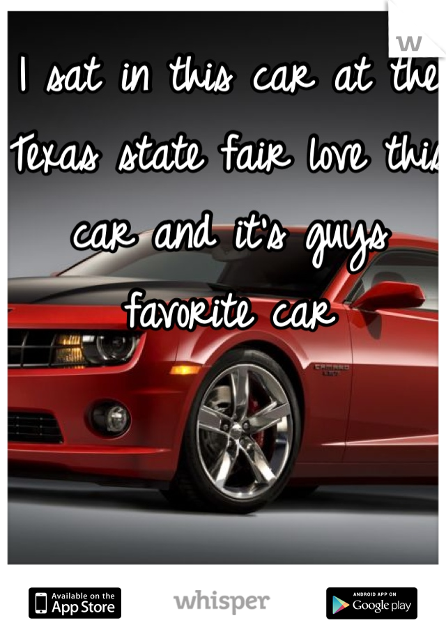 I sat in this car at the Texas state fair love this car and it's guys favorite car