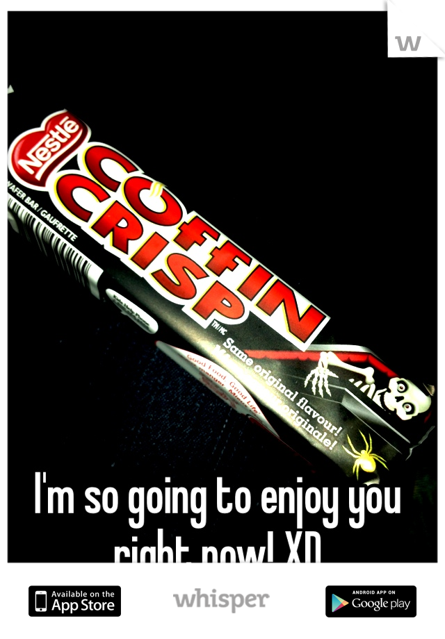 I'm so going to enjoy you right now! XD