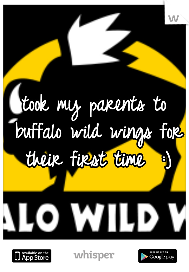 took my parents to buffalo wild wings for their first time  :)