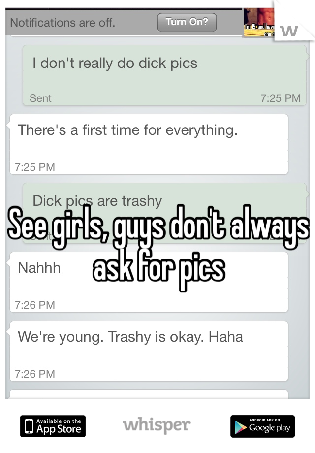 See girls, guys don't always ask for pics