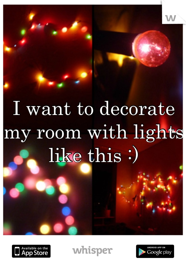 I want to decorate my room with lights like this :)