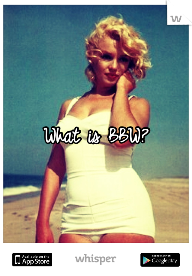 whats bbw