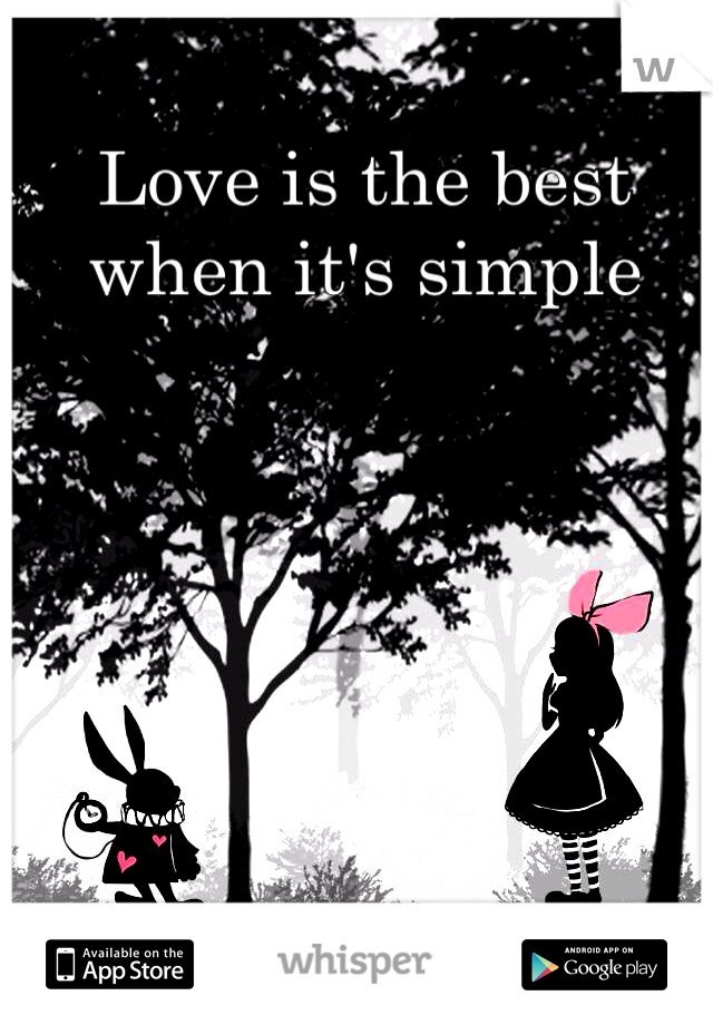 Love is the best when it's simple