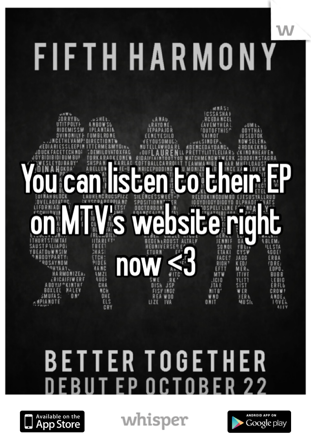 You can listen to their EP on MTV's website right now <3