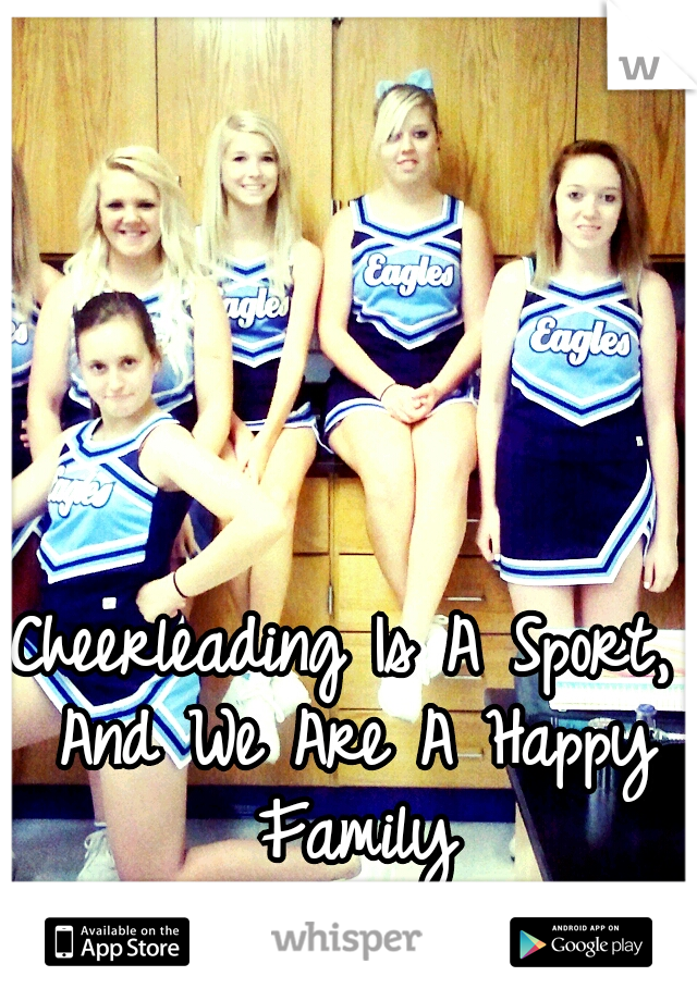 Cheerleading Is A Sport, And We Are A Happy Family
