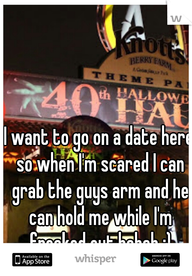I want to go on a date here so when I'm scared I can grab the guys arm and he can hold me while I'm freaked out hahah :)