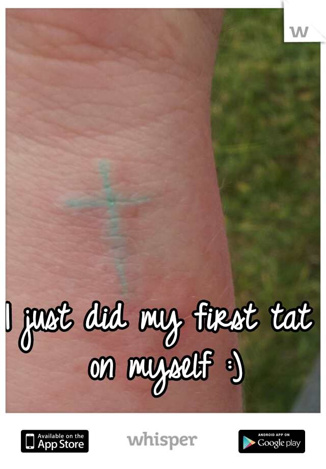 I just did my first tat on myself :)