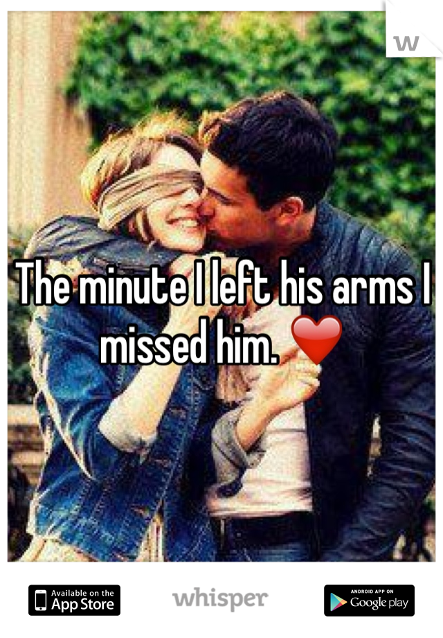The minute I left his arms I missed him. ❤️