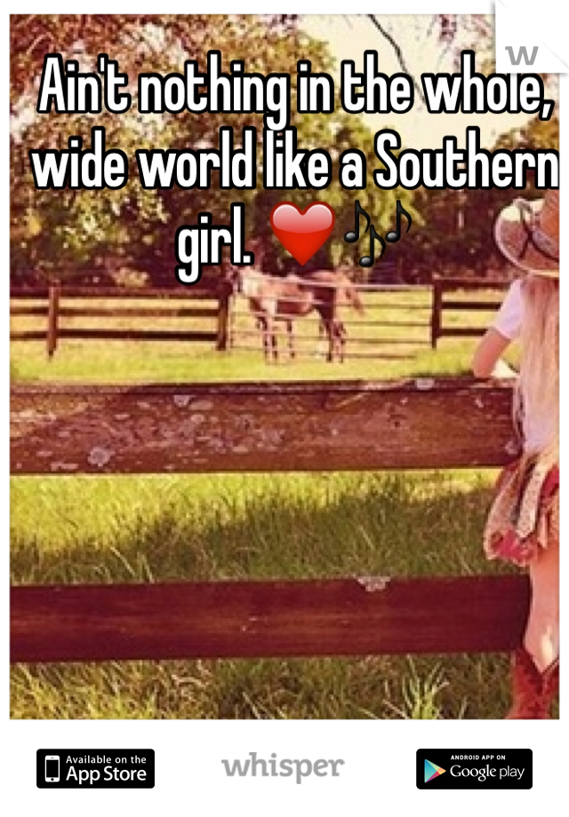 Ain't nothing in the whole, wide world like a Southern girl. ❤️🎶
