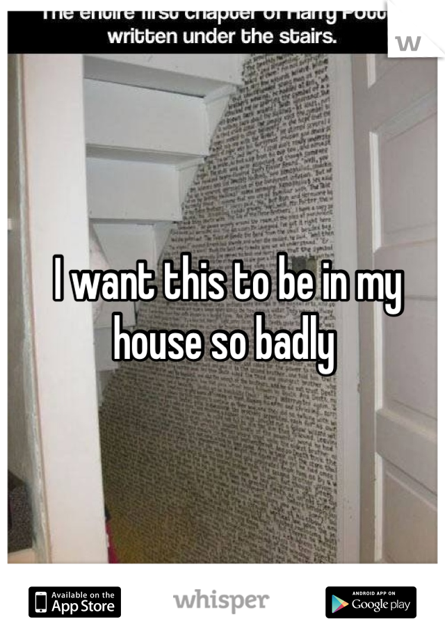 I want this to be in my house so badly