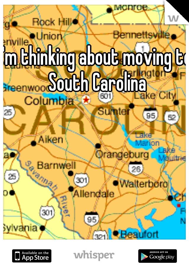 I'm thinking about moving to South Carolina