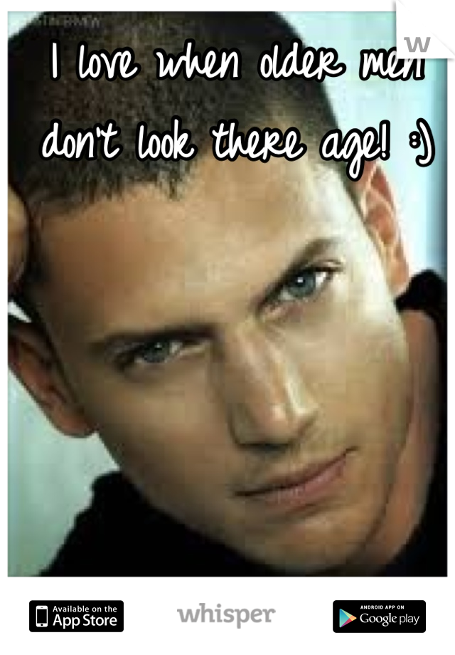 I love when older men don't look there age! :)
