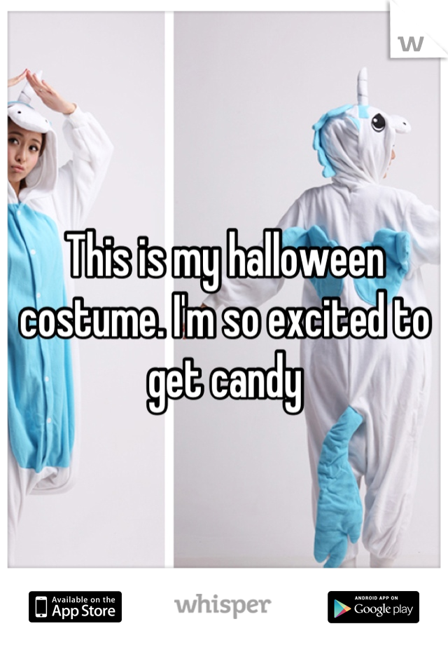 This is my halloween costume. I'm so excited to get candy