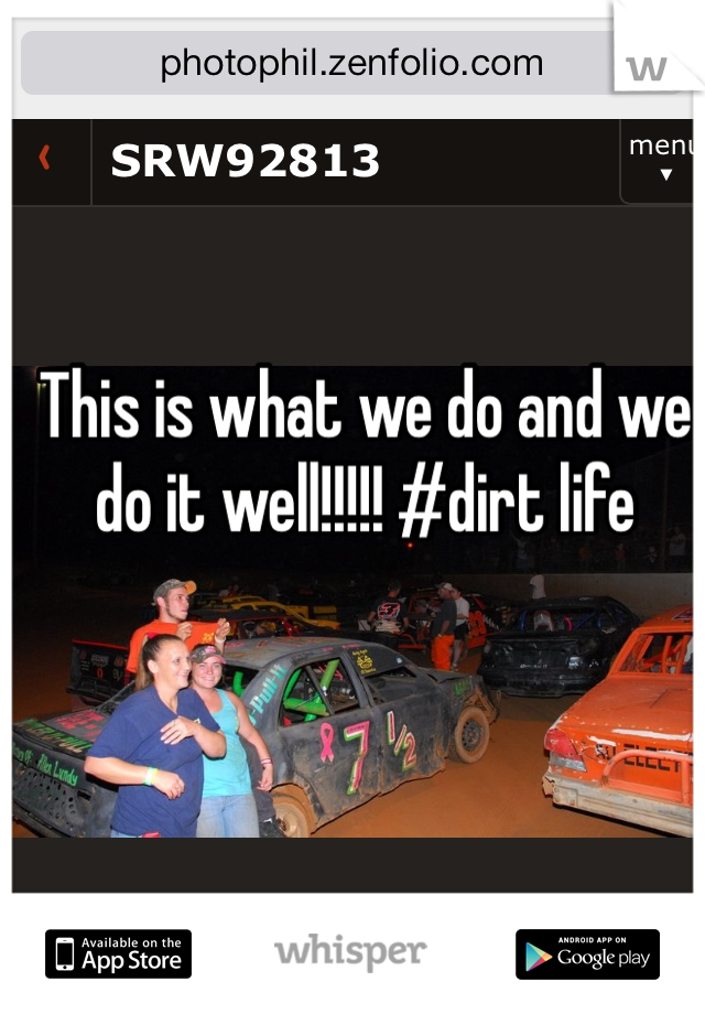 This is what we do and we do it well!!!!! #dirt life