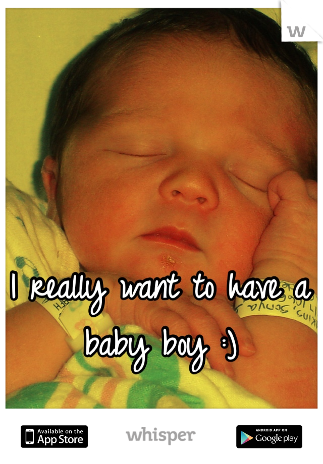 I really want to have a baby boy :)