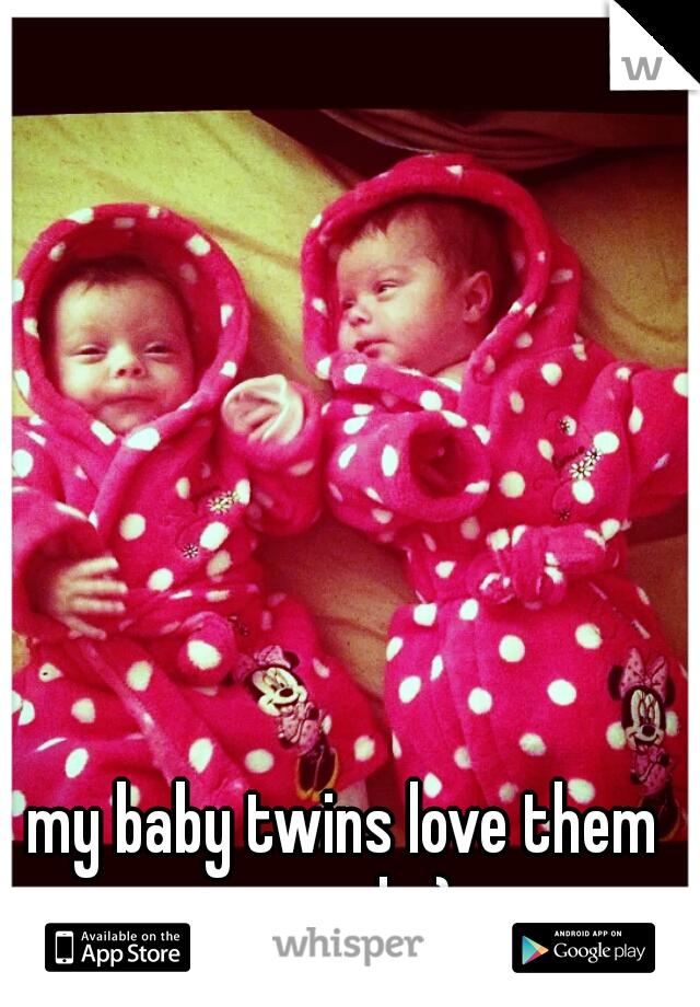 my baby twins love them so much :) x