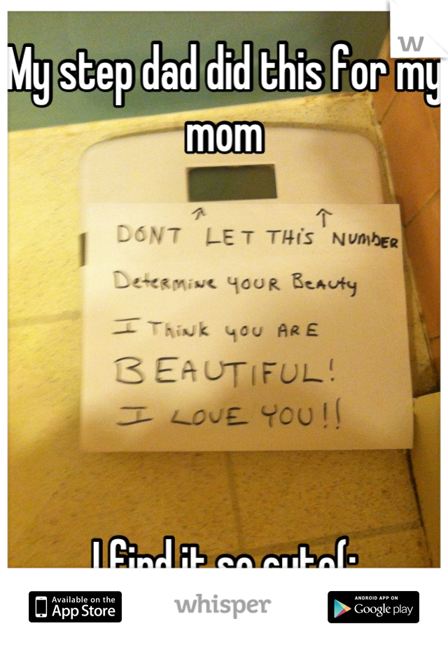 My step dad did this for my mom       I find it so cute(: