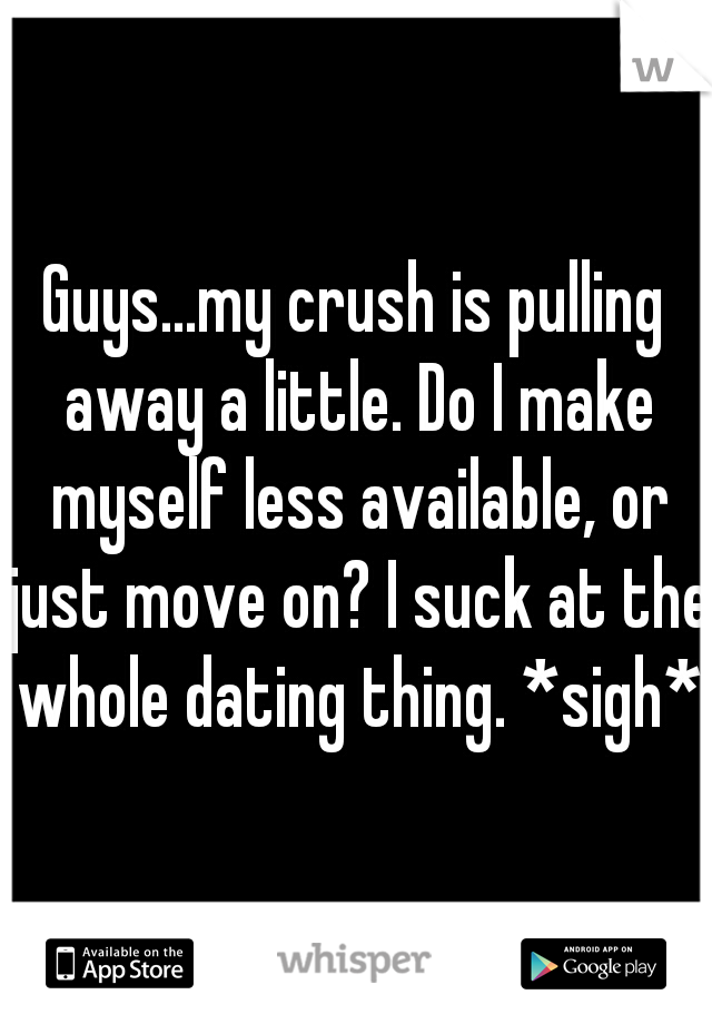 why do guys pull away when dating