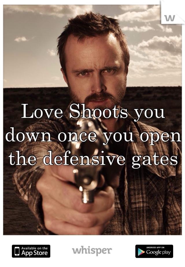 Love Shoots you down once you open the defensive gates